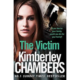 The Victim by Kimberley Chambers - 9780008228705 Book