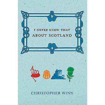 I Never Knew That About Scotland by Christopher Winn - 9780091910242