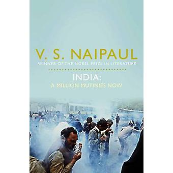 India - A Million Mutinies Now by V. S. Naipaul - 9780330519861 Book