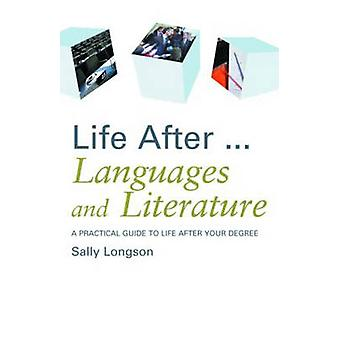 Life After... Languages and Literature - A Practical Guide to Life Aft