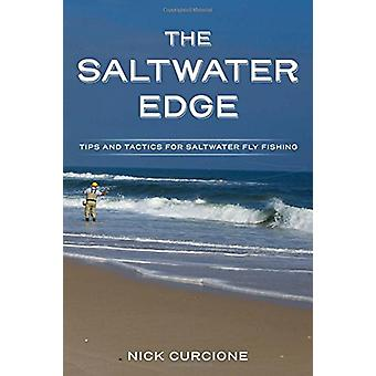 The Saltwater Edge - Tips and Tactics for Saltwater Fly Fishing by Nic