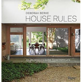 House Rules - An Architects Guide to Modern Life by Deborah Berke - Ri