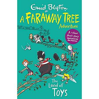 The Land of Toys - A Faraway Tree Adventure by Enid Blyton - Alex Pate