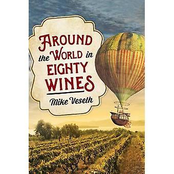 Volta ao mundo em 80 vinhos por Mike Veseth - livro 9781442257368