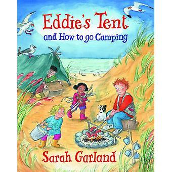 Eddie de tente - et comment faire du Camping par Sarah Garland - 9781847804082