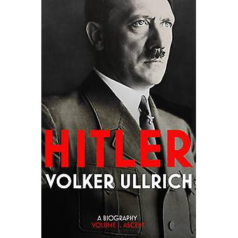 Hitler - A Biography - Volume 1 - Ascent 1889-1939 by Volker Ullrich - J