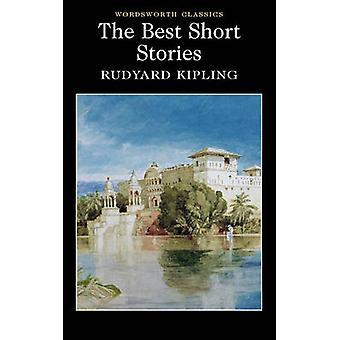 The Best Short Stories by Rudyard Kipling - Cedric Watts - Keith Cara