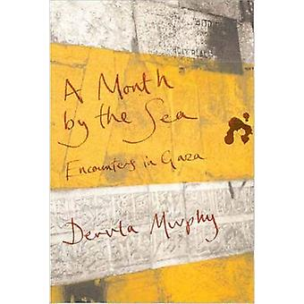 A Month by the Sea - Encounters in Gaza by Dervla Murphy - 97819060114