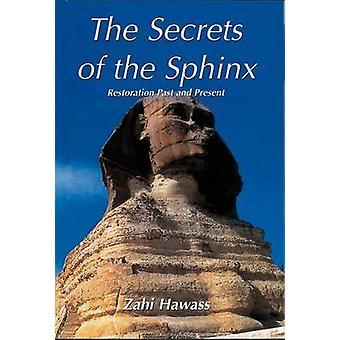 Les Secrets du Sphinx - restauration passées et présentes, par A. Zahi Ha
