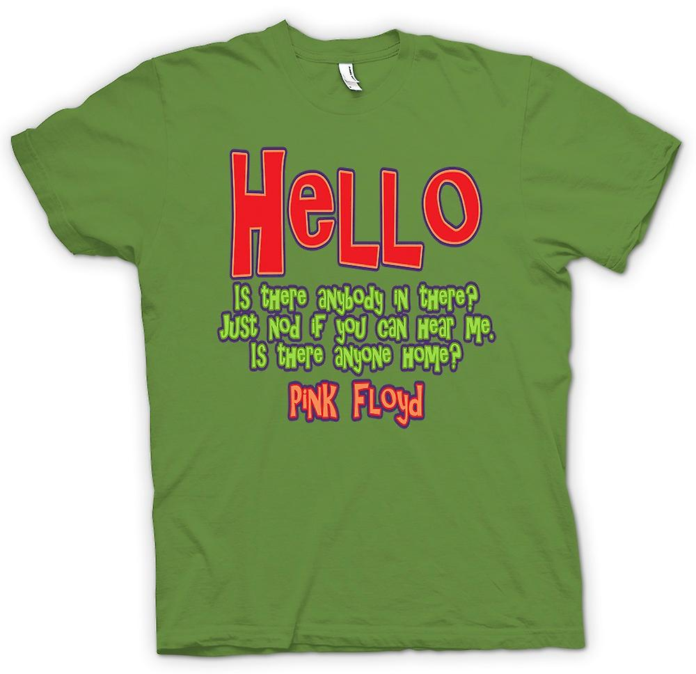 Mens T-shirt - Hello Is There Anybody In There? Quote - Pink Floyd