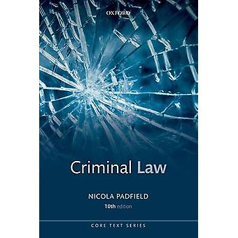 Criminal Law (10th Revised edition) by Nicola Padfield - 978019877831