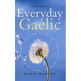 Everyday Gaelic (2nd Revised edition) by Morag Macneill - 97818415834