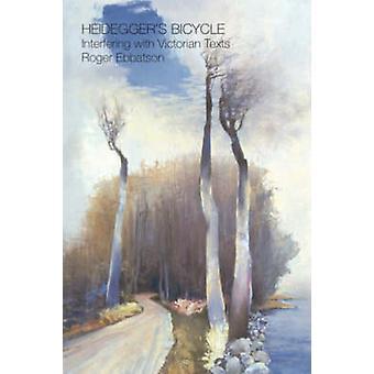 Vélo de Heidegger - interférant avec des textes victoriennes de Roger Ebbats