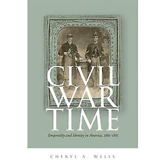 Civil War Time: Temporality and Identity in America, 1861-1865
