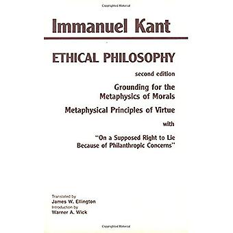 Ethical Philosophy: The Complete Texts of