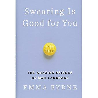 Swearing Is Good for You - The�Amazing Science of Bad�Language