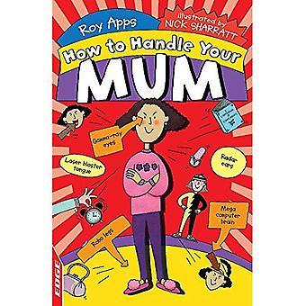 EDGE: Comment gérer: ta maman