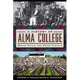 En historia av Alma College: där Pläd och stolthet råder (amerikansk Chronicles (historia Press))