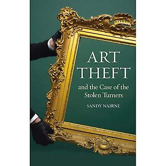 Art Theft: and the Case of the Stolen Turner