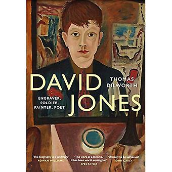David Jones: Engraver, Soldier, Painter, Poet