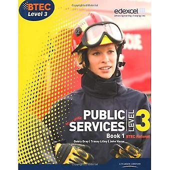 BTEC Level 3 National Public Services Student Book 1: Bk. 1