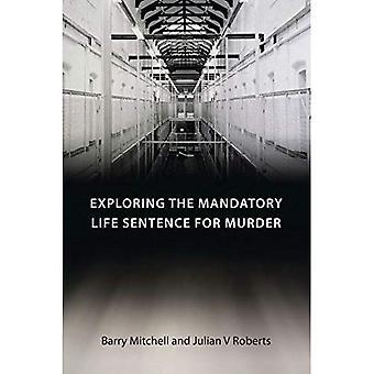 Verkennen van de verplichte levenslange gevangenisstraf voor de moord