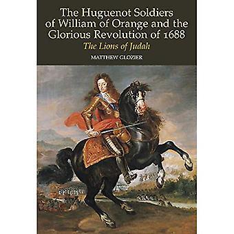 Huguenot soldati di Guglielmo d'Orange e la gloriosa rivoluzione del 1688: I leoni di Giuda