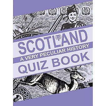 Scotland, A Very Peculiar History Quiz Book