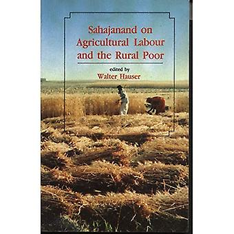 Sahajanand on Agricultural Labour & the Rural Poor. Manohar Publishers (IND). 2005.