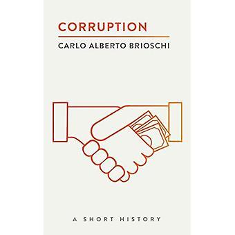Corruptie: A Short History (de korte Historiën)