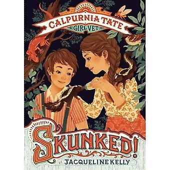 Skunked!: Calpurnia Tate, flicka Vet (Calpurnia Tate, flicka Vet)