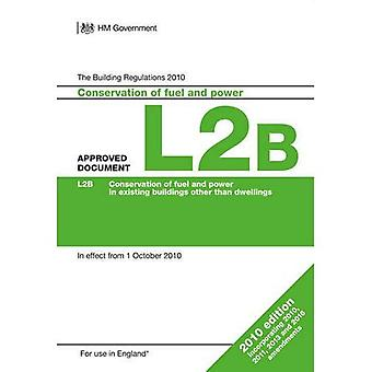 Approved Document L2B: Conservation of fuel and power in existing buildings� other than dwellings