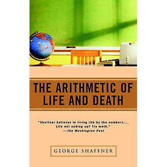 Aritmetiskn om liv och död av Shaffner & George