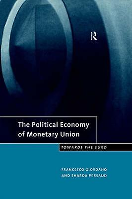 Political Economy of Monetary Union by Giordano & Francesco