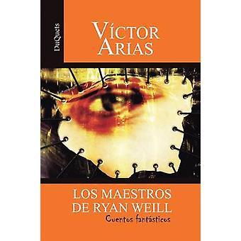 Los Maestros de Ryan Weill von Arien & Vctor