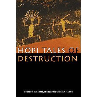 Hopi Tales of Destruction by Malotki & Ekkehart