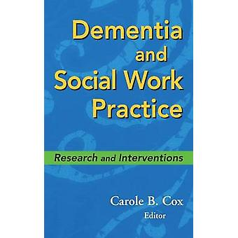 Dementia and Social Work Practice by Cox & Carole