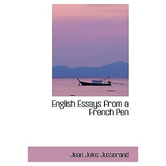 English Essays from a French Pen by Jusserand & Jean Jules