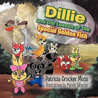 Dillie and the Lesson of the Special Golden Fish by Moss & Patricia Crocker