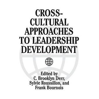 CrossCultural Approaches to Leadership Development by Derr & C. Brooklyn