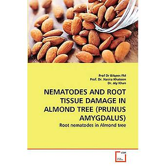 NEMATOIDES e dano TECIDUAL de raiz na árvore de amêndoa PRUNUS AMYGDALUS por FM & Prof Dr Bilqees