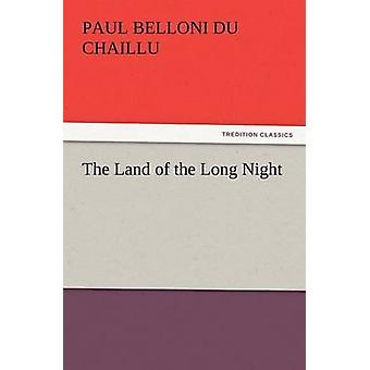 The Land of the Long Night by Du Chaillu & Paul B.