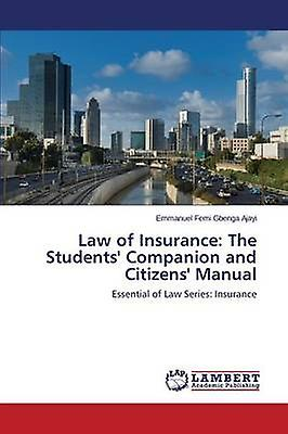 Law of Insurance The Students Companion and Citizens Manual by Ajayi Emhommeuel Femi Gbenga