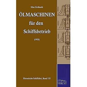 Olmaschinen Fur Den Schiffsbetrieb by Gerhards & Max