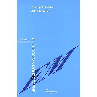 The Right To Good Administration by Jill Wakefield