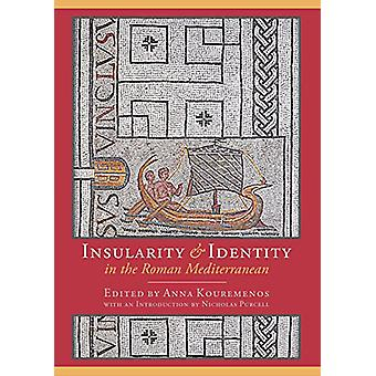 Insularity and Identity in the Roman Mediterranean by Insularity and