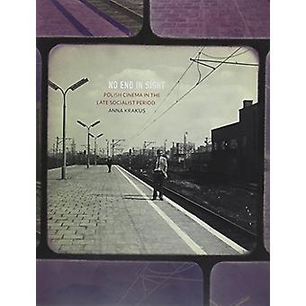 No End in Sight - Cinema polacco nel tardo periodo socialista di senza fine