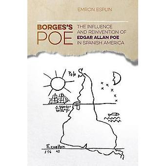 Poe de Borges - la influencia y la reinvención de la Edgar Allan Poe en Spa