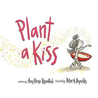 Plant a Kiss Board Book by Amy Krouse Rosenthal - Peter H Reynolds -