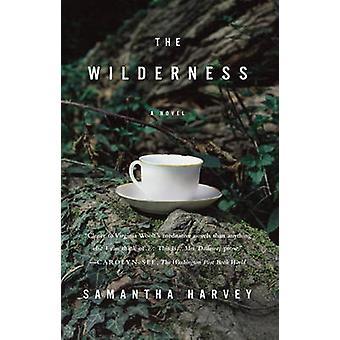 The Wilderness by Samantha Harvey - 9780307454775 Book